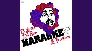 El Limite Del Bien (In the Style of La Frontera) (Karaoke Version)