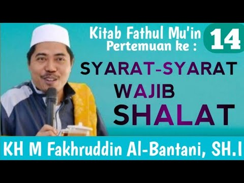 Ngaji Kitab Fathul Mu'in Part 14 I Syarat wajib sholat I KH Fakhruddin Al Bantani