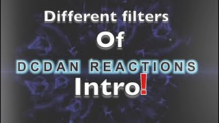 DCDAN REACTION INTRO In Different Filters !