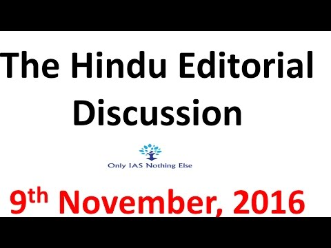 9 November, 2016 The Hindu Editorial Discussion