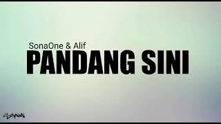 Pandang Sini   Sonaone & Alif (lirik)