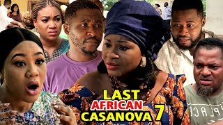 THE LAST AFRICAN CASANOVA SEASON 7 - (New Movie) 2019 Latest Nigerian Nollywood Movie Full HD