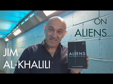 Jim Al-Khalili on Aliens: Is there anybody out there?