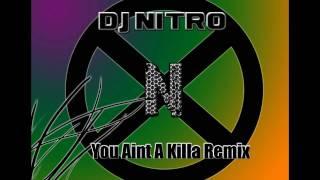 DJ Nitro - I Aint A Killa (Remix)