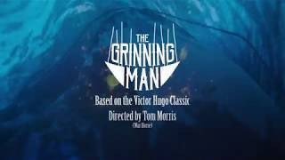 The Grinning Man - Now Playing at Trafalgar Studios