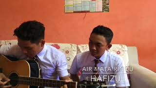 Airmata Rindu Cover By Hafizul Ft Shahiman