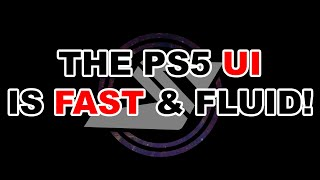 The PS5 UI is FAST & FLUID!