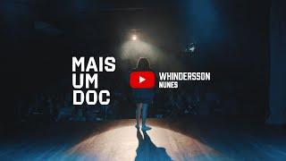 MAIS UM DOC - WHINDERSSON NUNES (documentário completo)