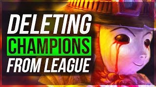 DELETING CHAMPIONS FROM LEAGUE OF LEGENDS