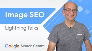 SEO For Google Images   Search Central Lightning Talks
