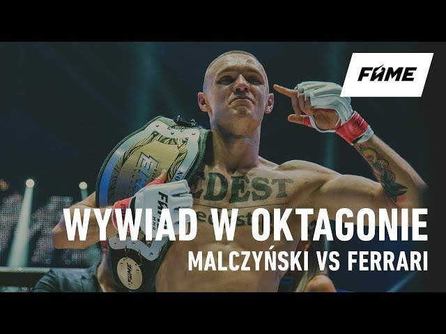 FAME MMA 3: Malczyński / Ferrari  (Wywiad w oktagonie)