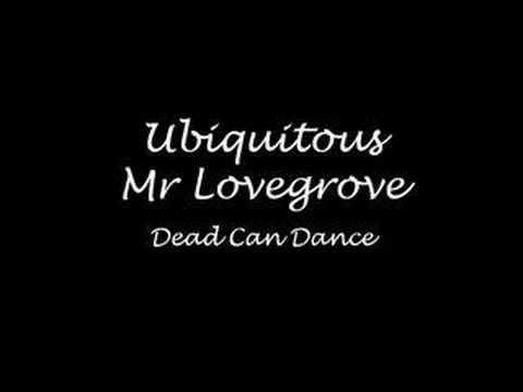 Ubiquitous Mr. Lovegrove - Dead Can Dance