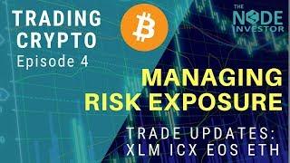 Trading Crypto Episode 4 - Managing Risk Exposure