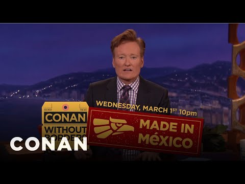 "Conan Announces ""Conan Without Borders: Made In Mexico""  - CONAN on TBS"