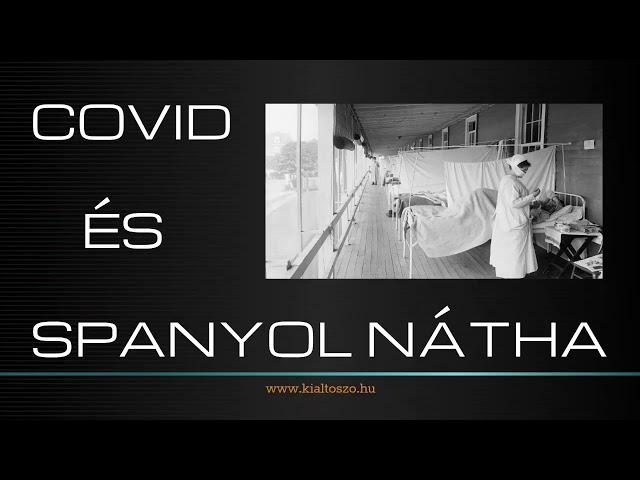 SPANYOL NÁTHA vs. COVID – Igaz történet