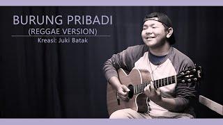 Burung Pribadi (Reggae Version) - Juki Batak