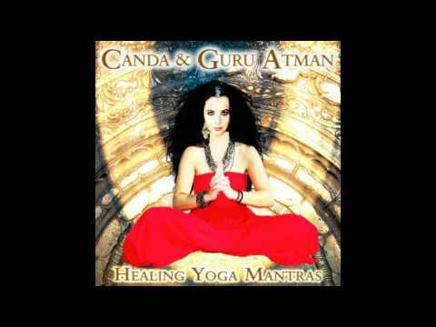 Canda & Guru Atman - Healing Yoga Mantras (Full Album)