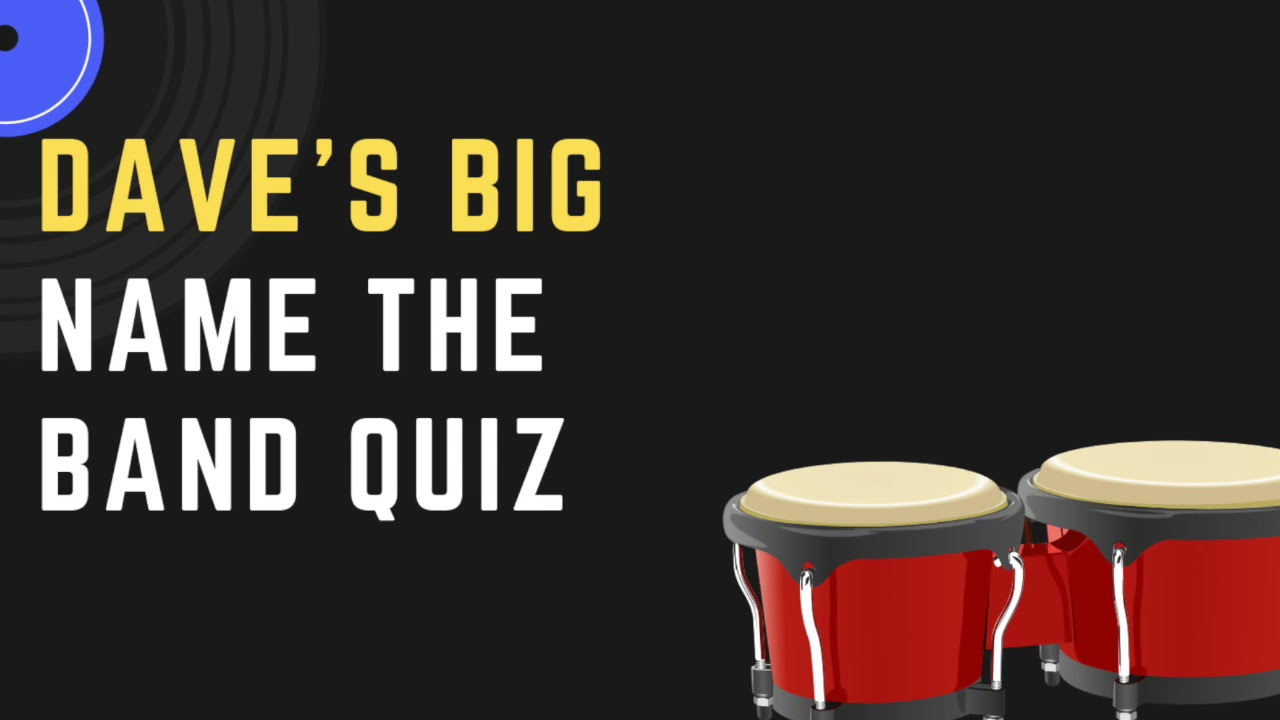 Dave's big name the band quiz - By kingdeej