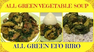 how to make all green vegetable soup   nigerian efo riro alayamase   nigerian food