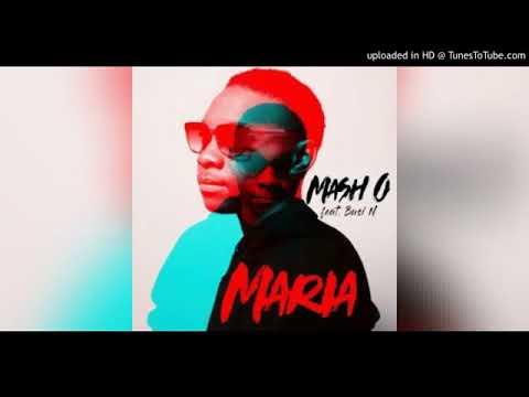 Mash O ft Busi N - Maria