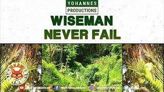 Wiseman - Never Fail - February 2019