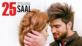25 Saal (Full Song) | Inder Chahal Ft Oshin Brar | Latest Punjabi Songs 2017 | T-Series