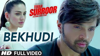 Bekhudi (Full Video Song) | Teraa Surroor (2016)