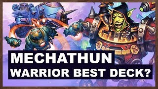 Mechathun Warrior Best Deck? | Rise of Shadows | Hearthstone