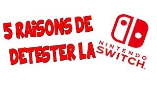 5 RAISONS DE DETESTER LA SWITCH