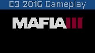 Mafia III - E3 2016 Gameplay [HD 1080P]