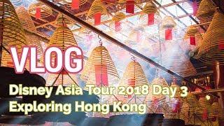 VLOG: Disney Asia Tour - Day 3 (Hong Kong City Tour)