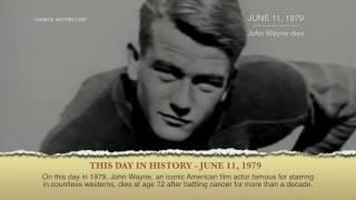 Today in History June 11, 1979 - John Wayne dies