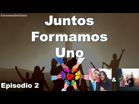 Juntos Formamos Uno | Episodio 2 | Jóvenes de Cristo