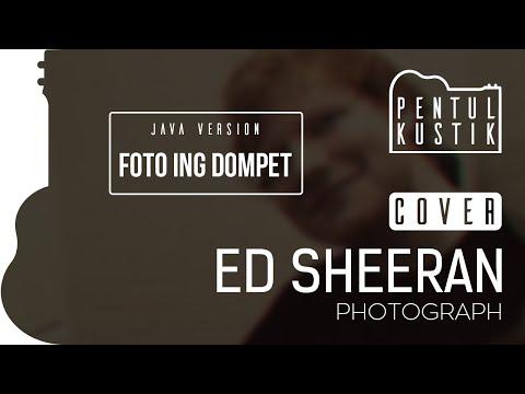 Photograph - Ed Sheeran (Pentul Kustik accoustic cover) Javanese version: Foto ing Dompet