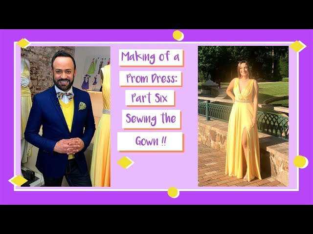 Making of a Prom Dress: Part Six--Sewing The Gown