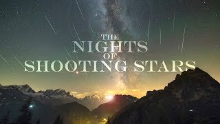 THE NIGHTS OF SHOOTING STARS - 4K meteor shower timelapse