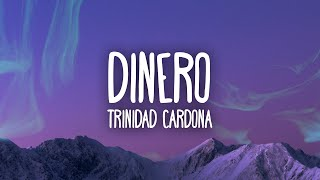 Trinidad Cardona - Dinero | She take my dinero