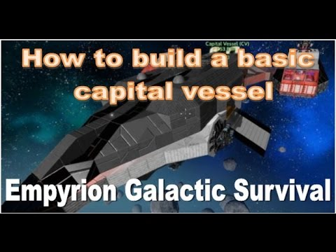 Empyrion Galactic Survival - How to build a basic Capital Vessel
