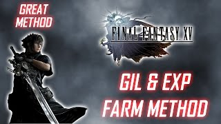 Final Fantasy XV - 500K Gil & 1.6M EXP Farm Method (NO EXP MAGIC NEEDED)