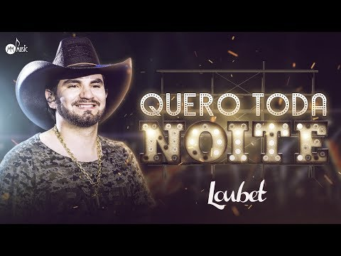 Loubet - Quero Toda Noite