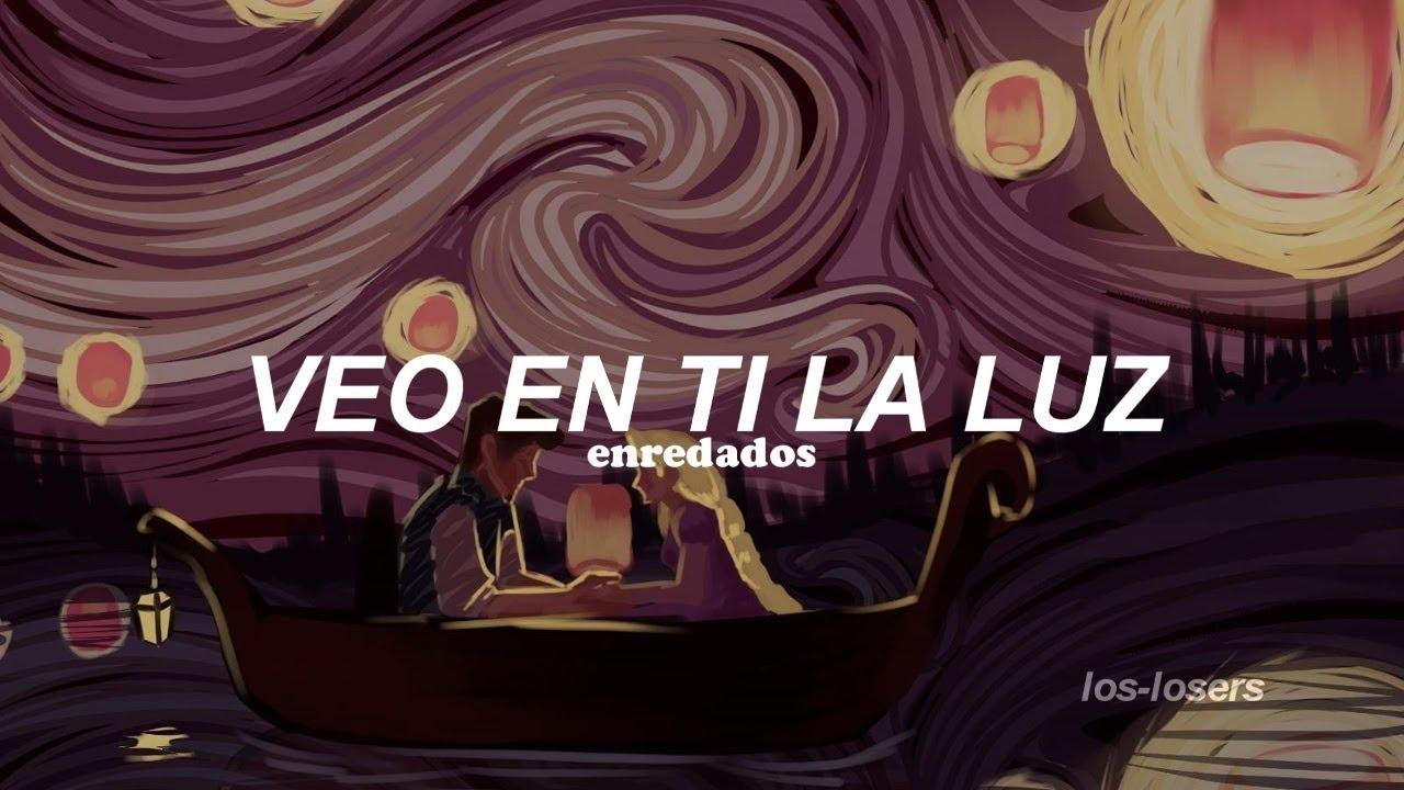 Enredados Veo En Ti La Luz Letra Youtube