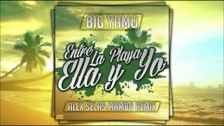 Big Yamo - Entre la playa, Ella y Yo (Alex Selas Remix 2k15)