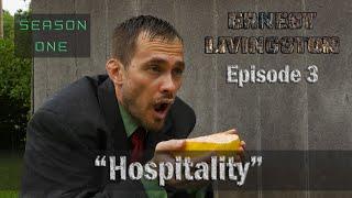 Ernest Livingston: Episode 3 - Hospitality