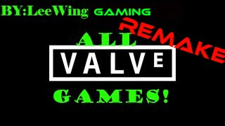 Valve All Games+Other Things! (remake)
