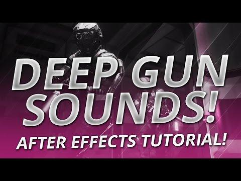 after effects for nerds deep gun sounds sfx tutorial most