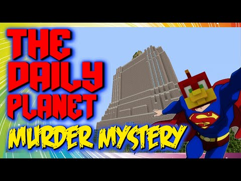 The Daily Planet -|- MURDER MYSTERY -|- LADDER KILLS ALL!!