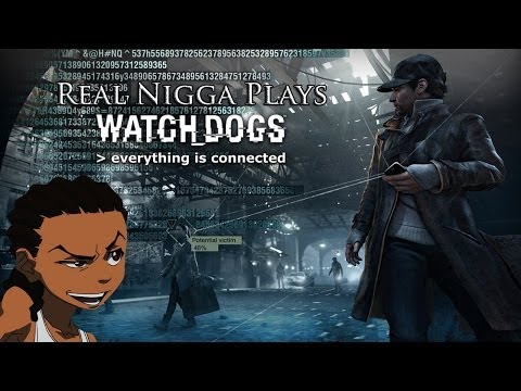 Real Nigga Plays Watch Dogs