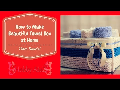 How to Make Beautiful Towel Box at Home. DIY Decorative Cardboard organizer Tutorial