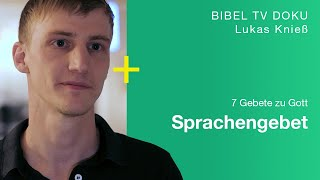 Sprachengebet dient der Liebe | Lukas Knieß | 7 Gebete zu Gott