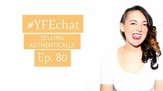 SELF-PROMOTION WITHOUT FEELING SLEEZY (#YFECHAT Ep. 80)
